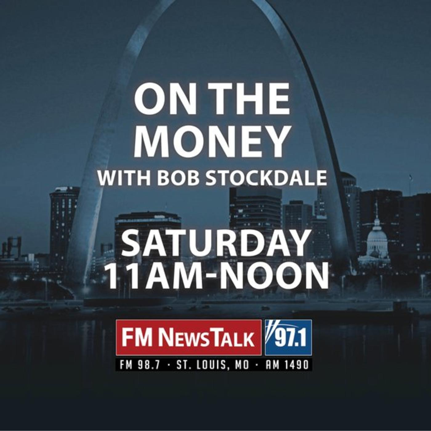 On The Money with Bob Stockdale: Saturday 11a-12noon