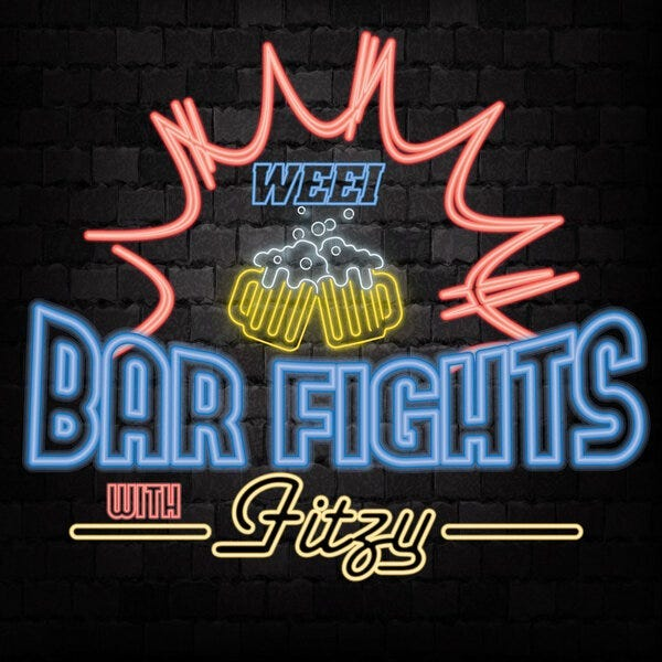Bar Fights with Fitzy Podcast
