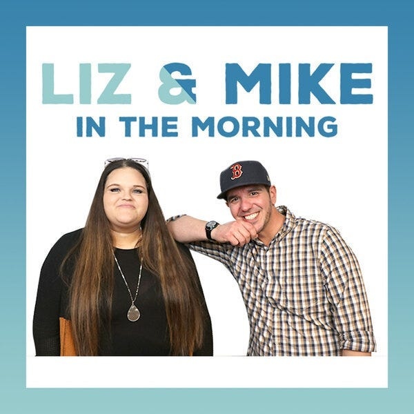 Liz and Mike in the Morning Podcast