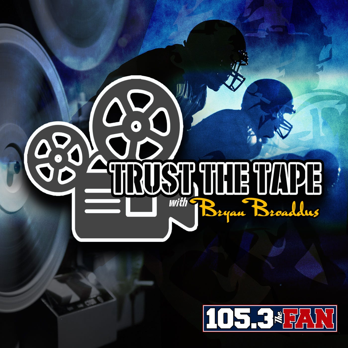 Trust The Tape with Jeff Cavanaugh and Bryan Broaddus