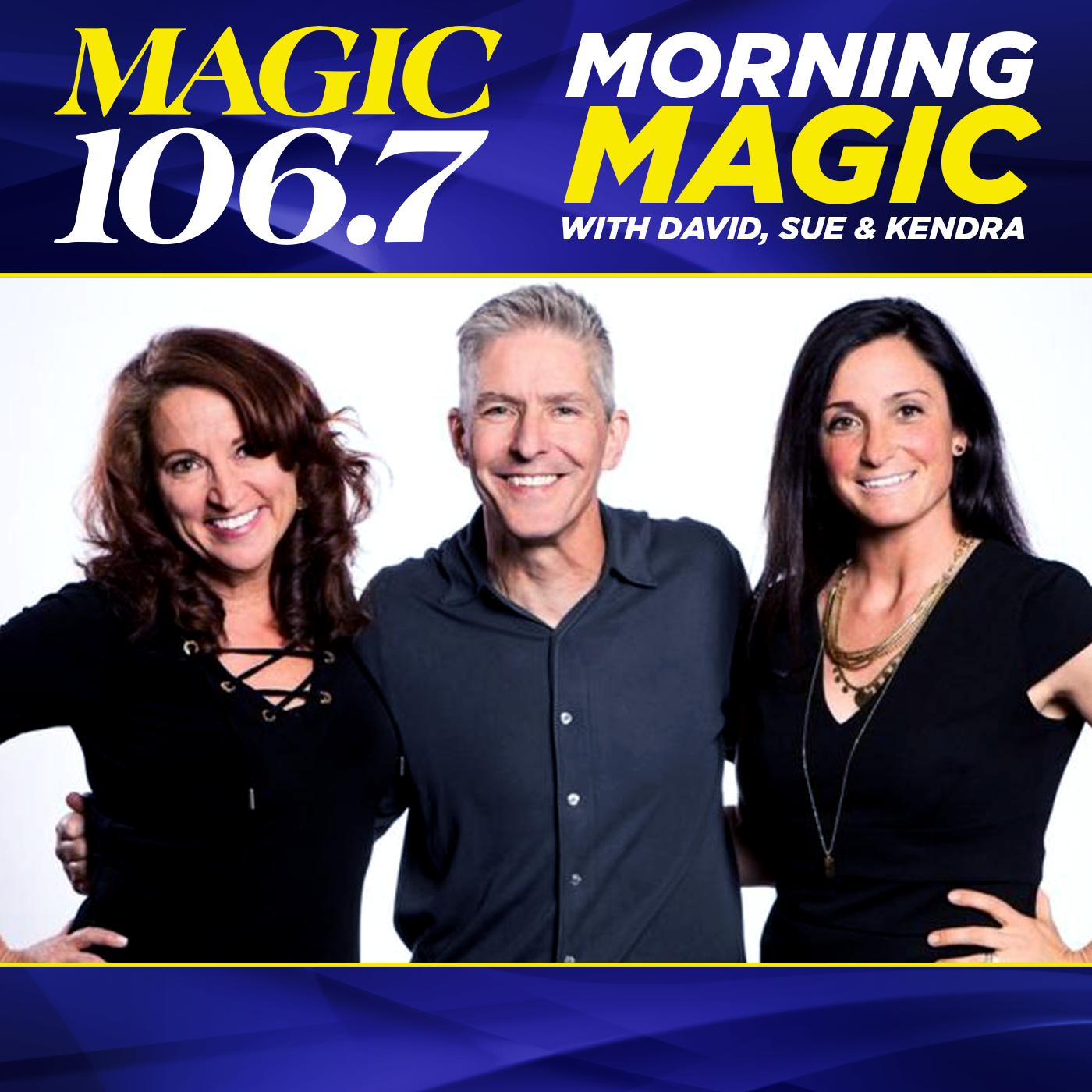 Morning MAGIC with David, Sue, & Kendra