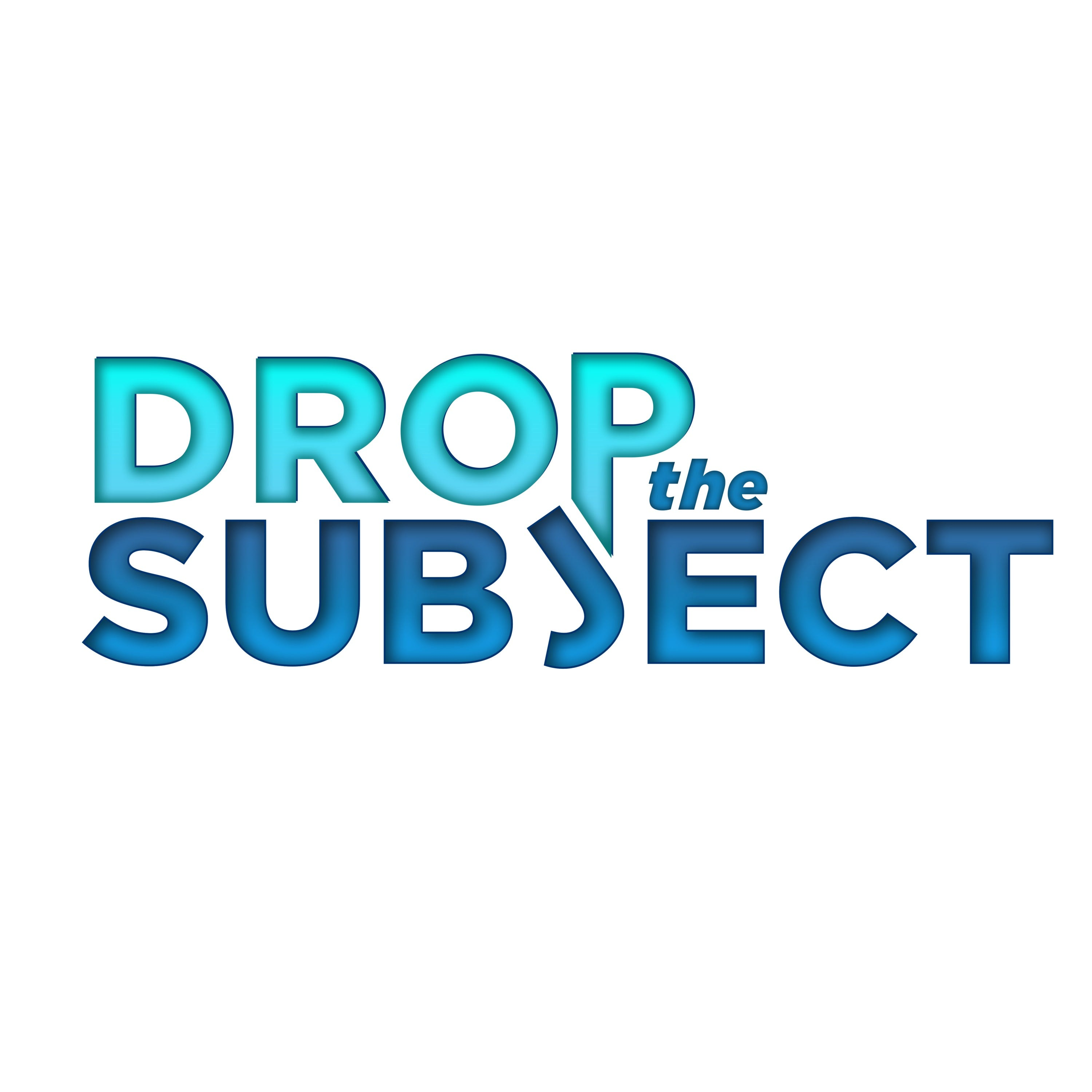 Drop the Subject