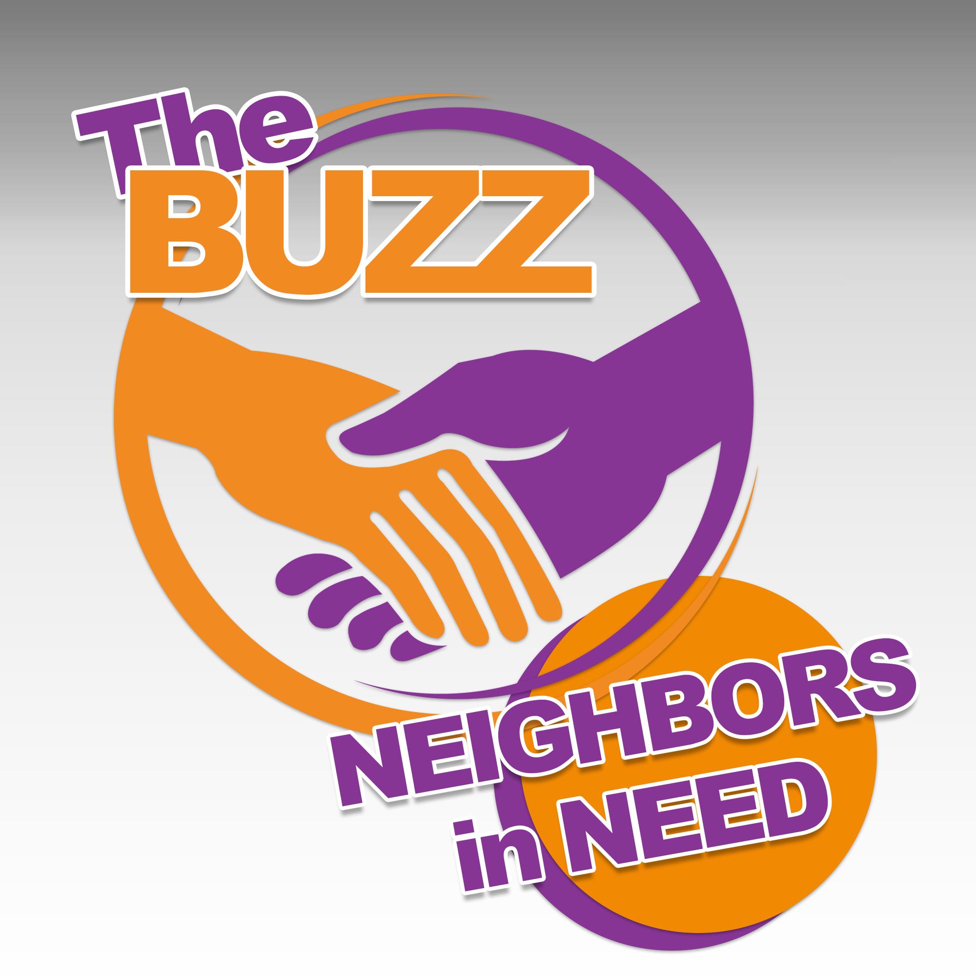 The Buzz Neighbors in Need