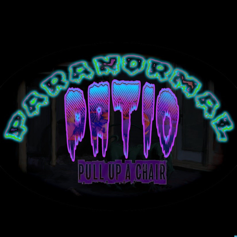 Paranormal Patio