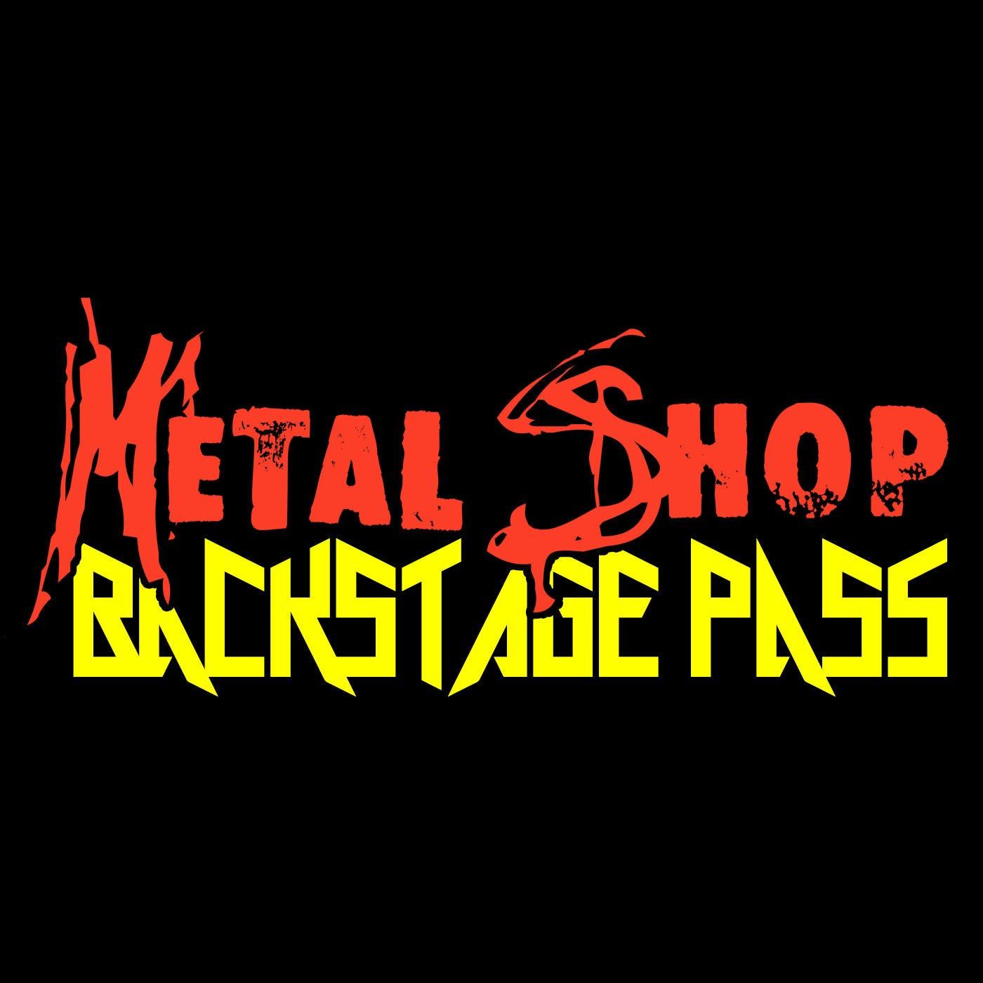 Metal Shop's Backstage Pass