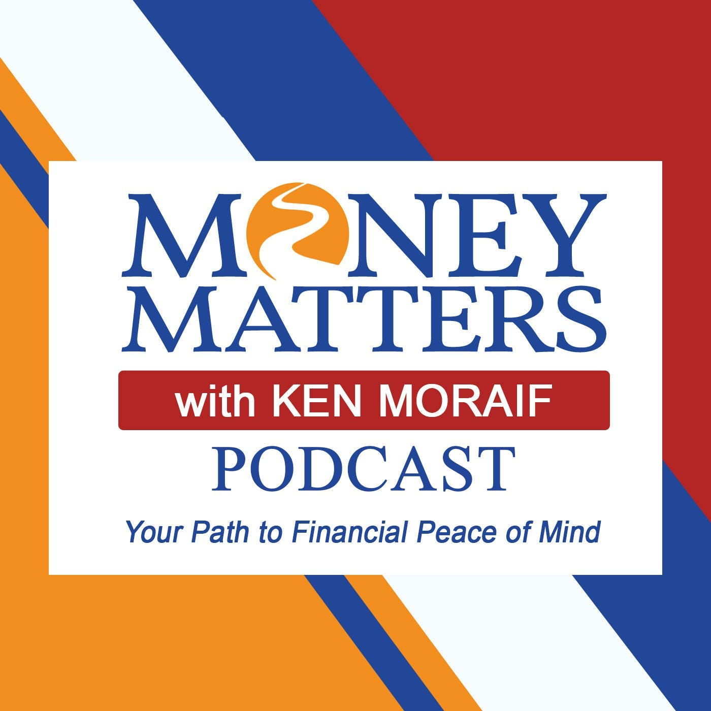Money Matters with Ken Moraif Podcast