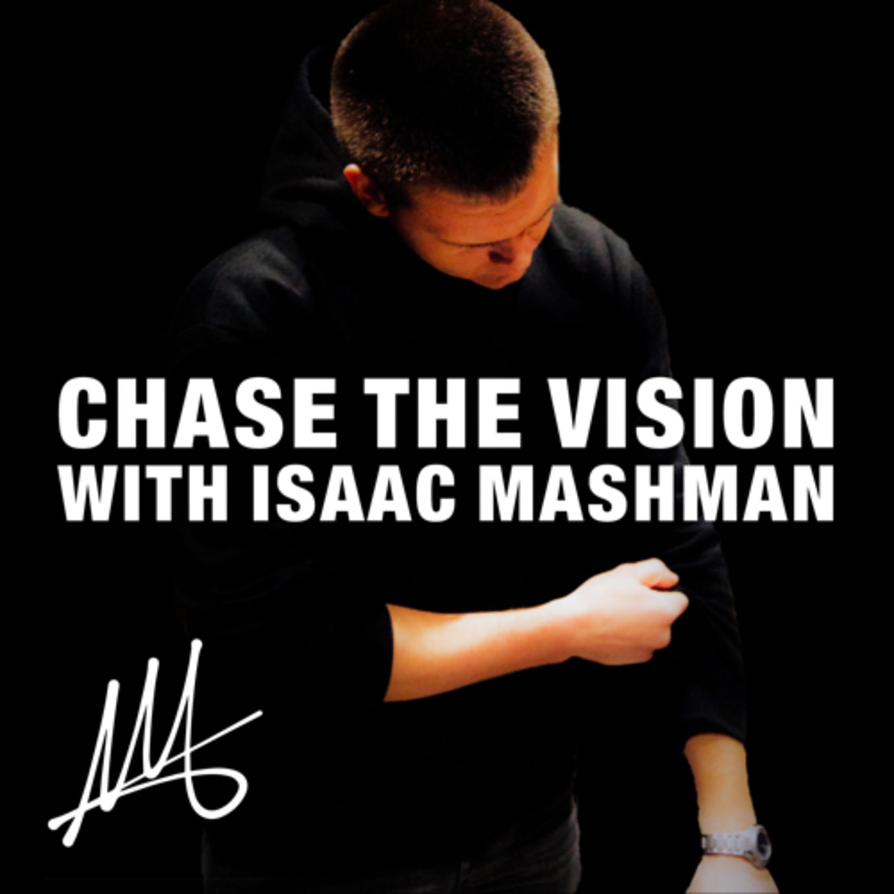 Chase the Vision with Isaac Mashman