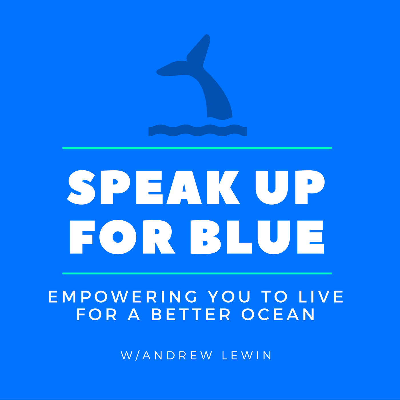 Speak Up For The Ocean Blue
