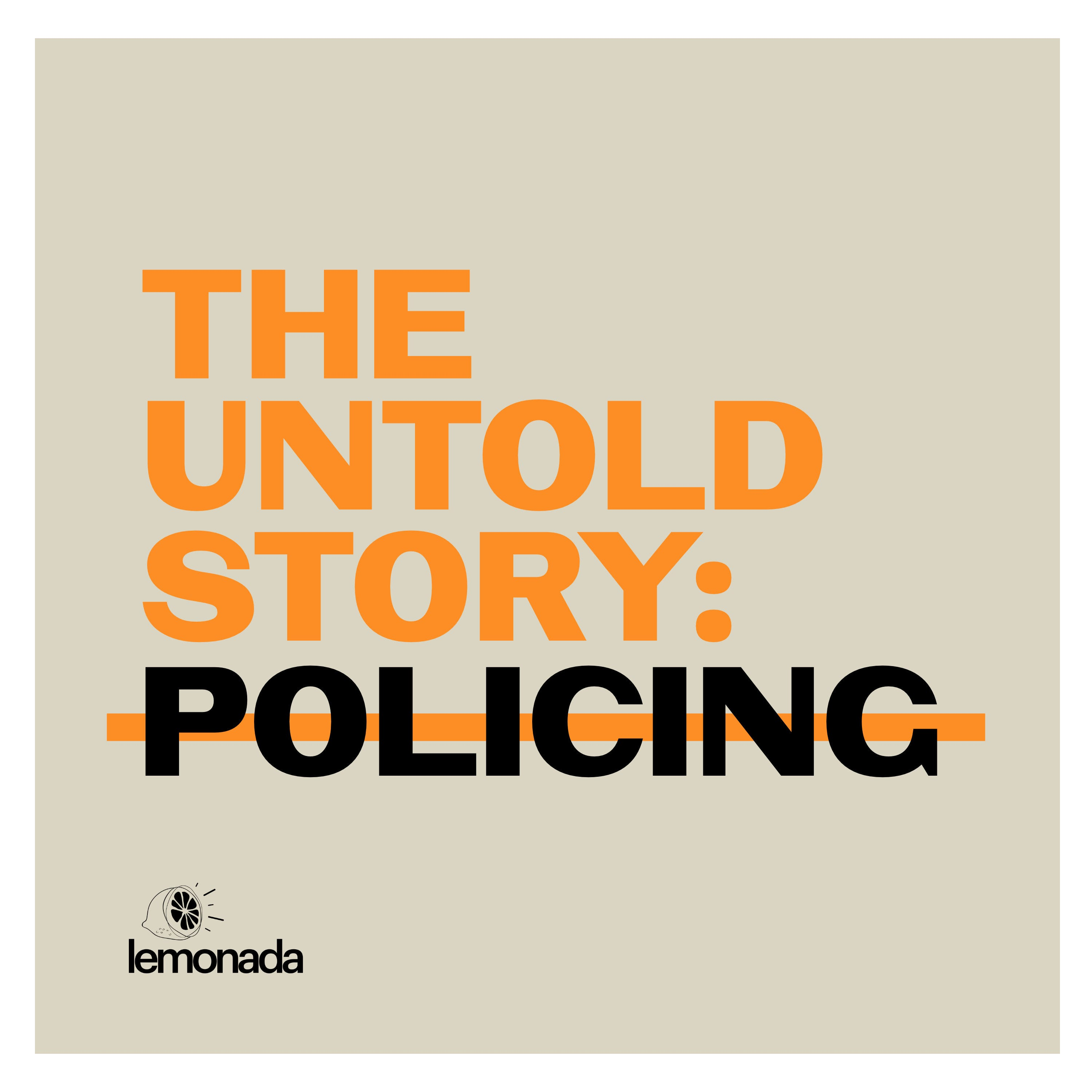 The Untold Story: Policing