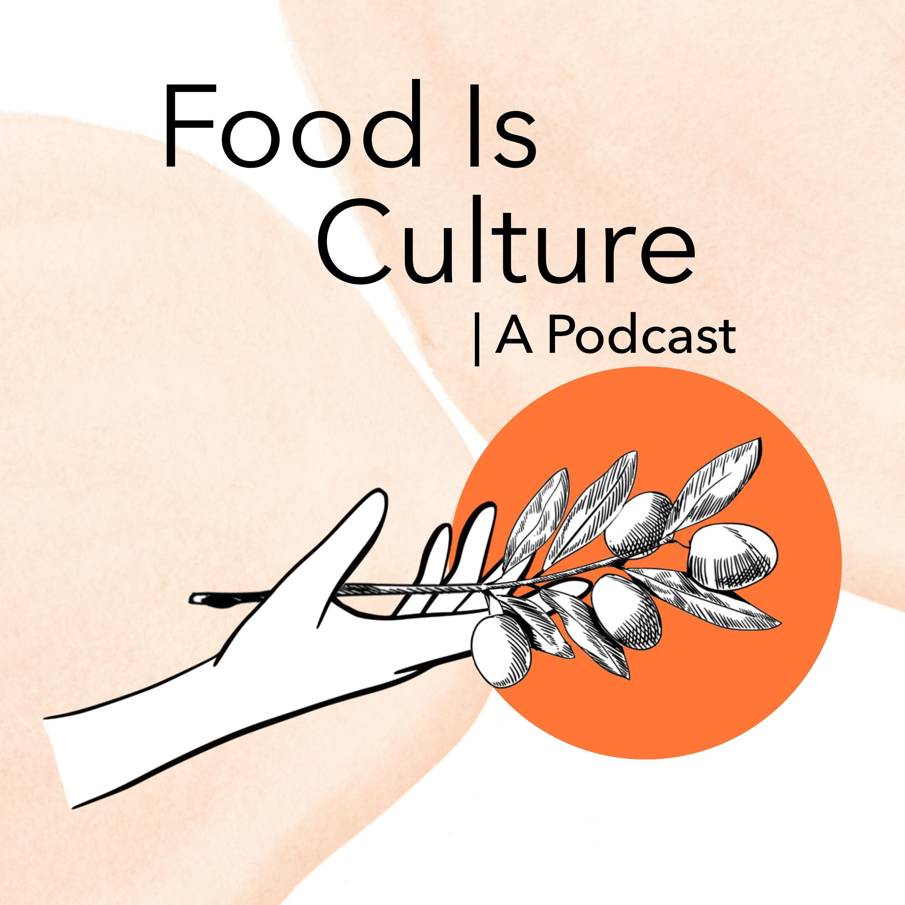 Food Is Culture | A Podcast