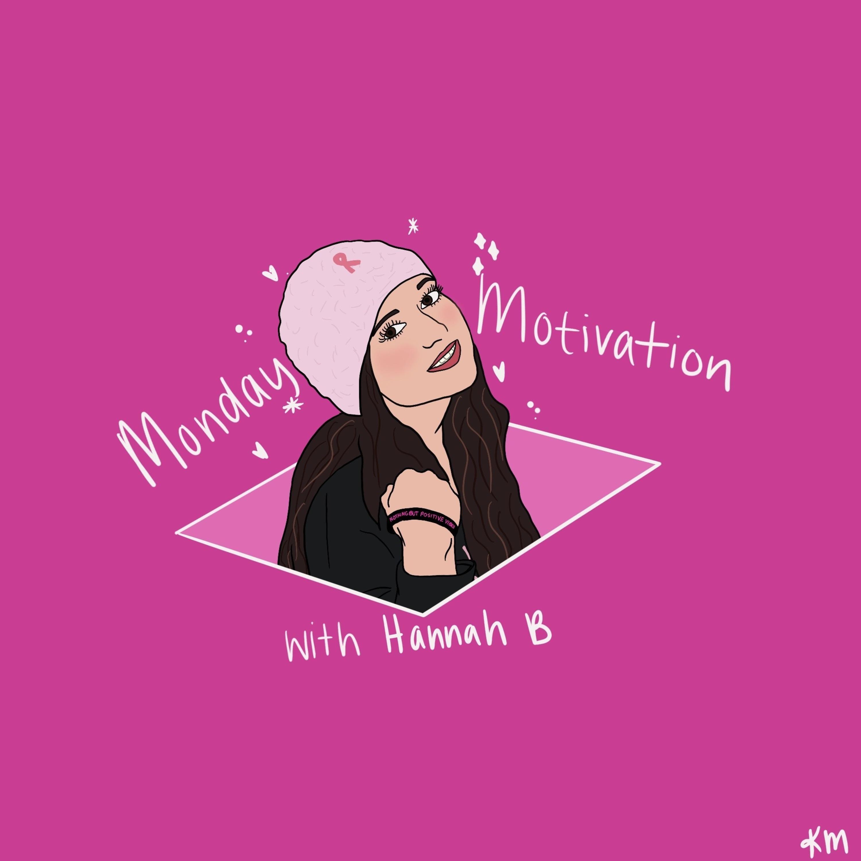 Monday Motivation with Hannah B