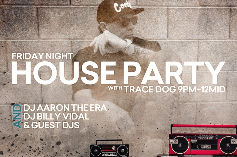 Friday Night House Party With Trace Dog