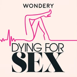 Dying For Sex Podcast Logo