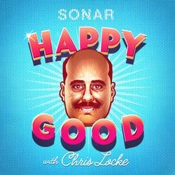 Happy Good with Chris Locke