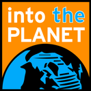 Into The Planet Podcast