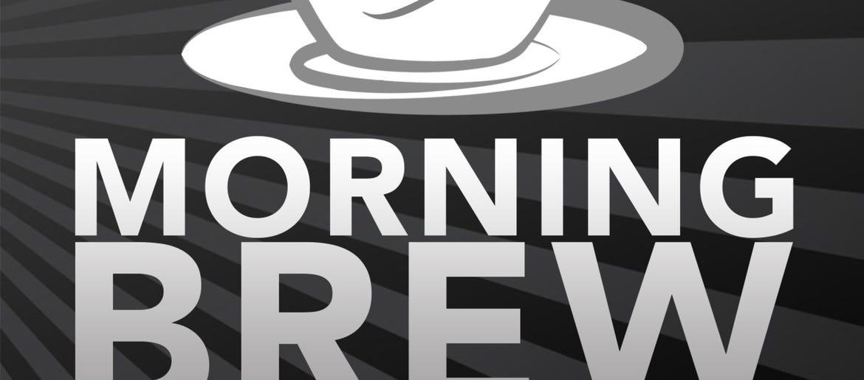Morning Brew | RADIO.COM