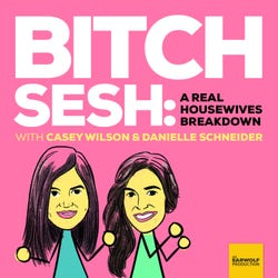 Bitch Sesh: A Real Housewives Breakdown Podcast Logo