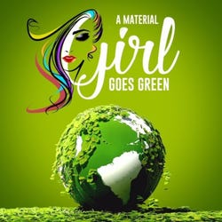 A Material Girl Goes Green