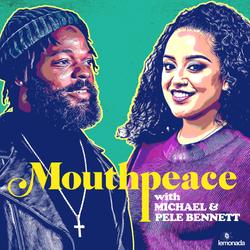 Mouthpeace with Michael Bennett & Pele Bennett