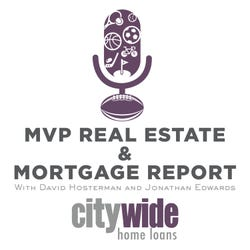 MVP Real Estate and Mortgage Report Podcast