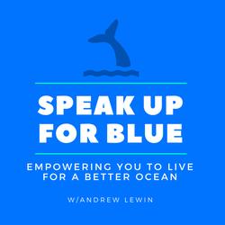 Speak Up For The Ocean Blue