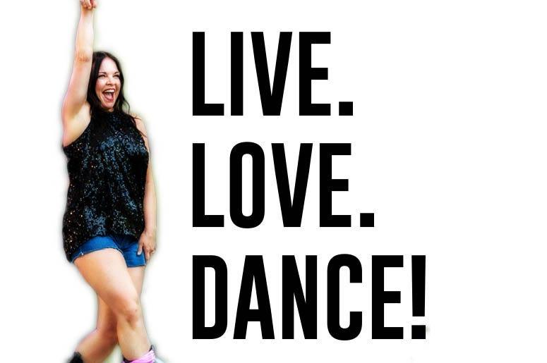 Live. Love. Dance!