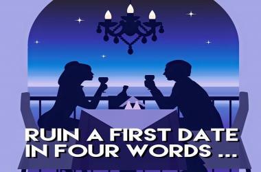Ruin a First Date