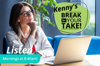 Kenny's Break for Your Take