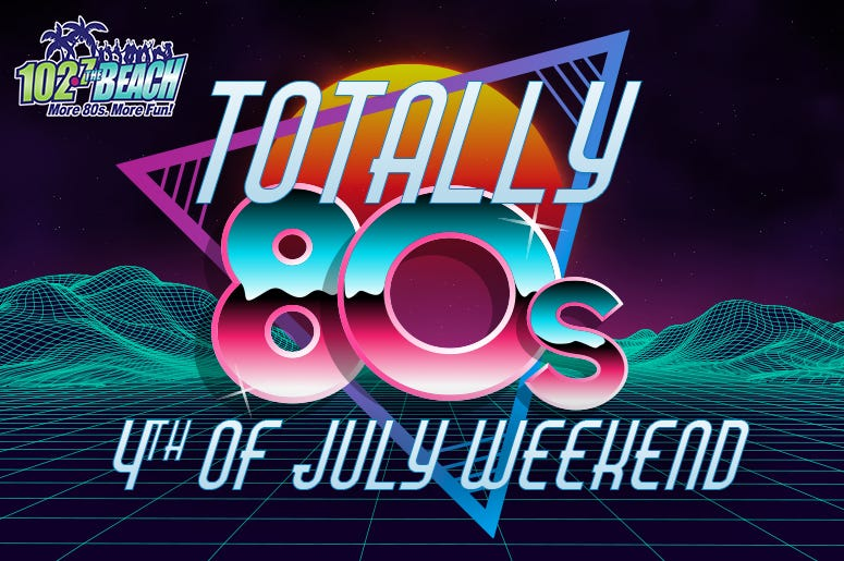Totally 80s 4th Weekend