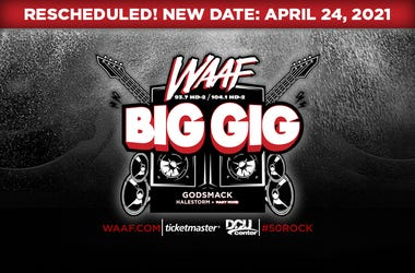 WAAF BIG GIG Rescheduled