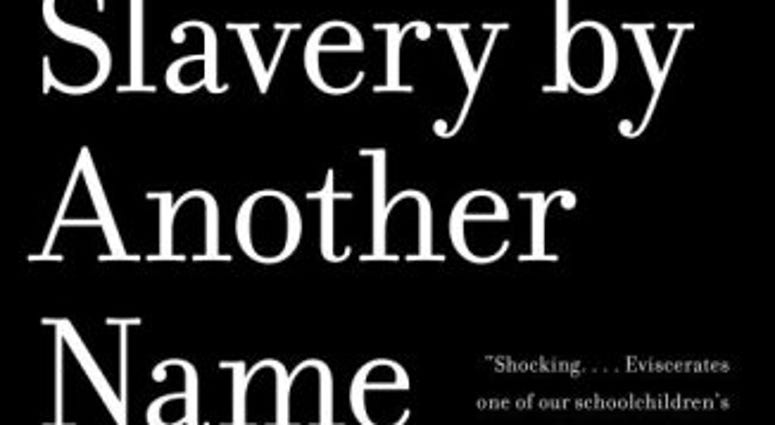 Slavery by Another Name.