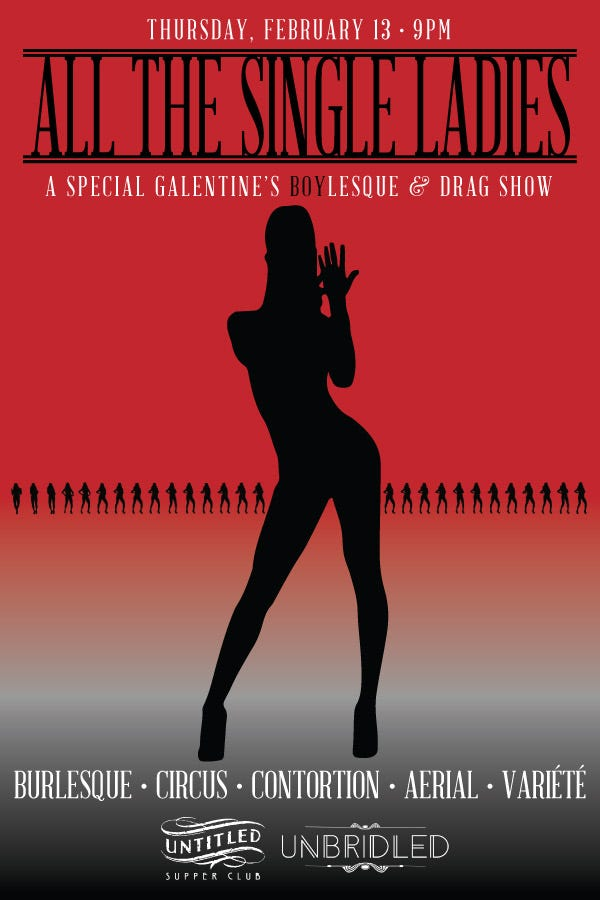 Untitled Supper Club – All The Single Ladies Galentine's Boylesque and Drag Show