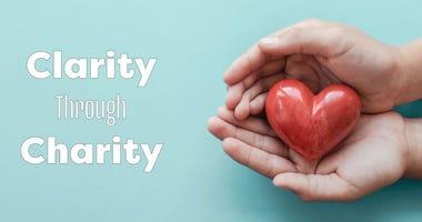 Clarity Through Charity
