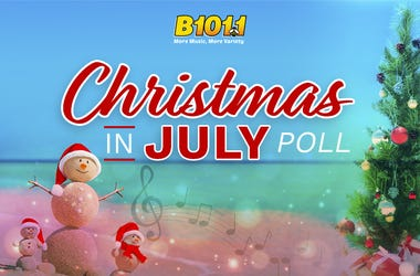 B101's Christmas In July Poll