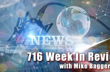 716 Week in Review with Mike Baggerman