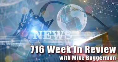 716 Week in Review with Mike Baggerman