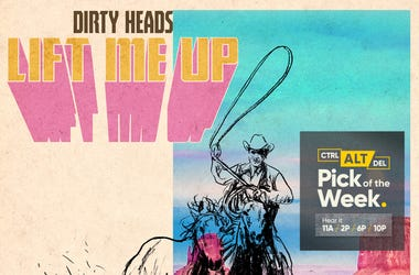 Dirty Heads Pick of the Week