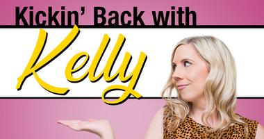 Kickin' Back with Kelly
