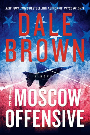"""The Moscow Offensive"" by Dale Brown"