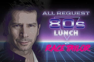 All Request 80s Lunch with Race Taylor
