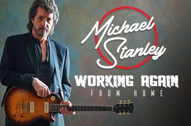 Michael Stanley Working Again - From Home