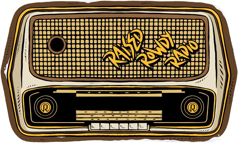 Raised Rowdy Radio