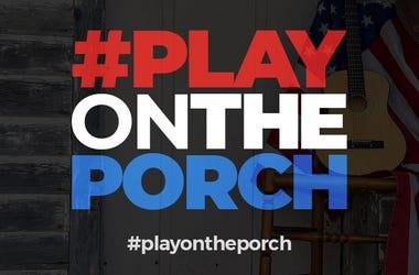 Play On The Porch To Battle Coronavirus Fear