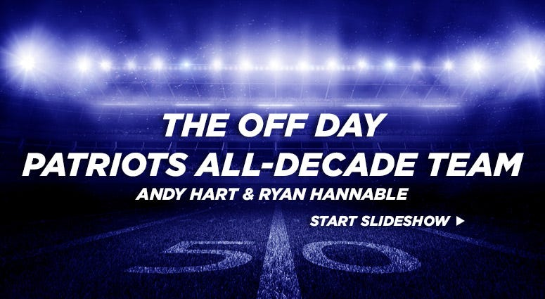 The Off Day Podcast Patriots All-Decade Team