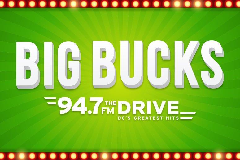 94.7 The Drive's 'Big Bucks' Contest