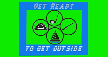 Get ready to get outside