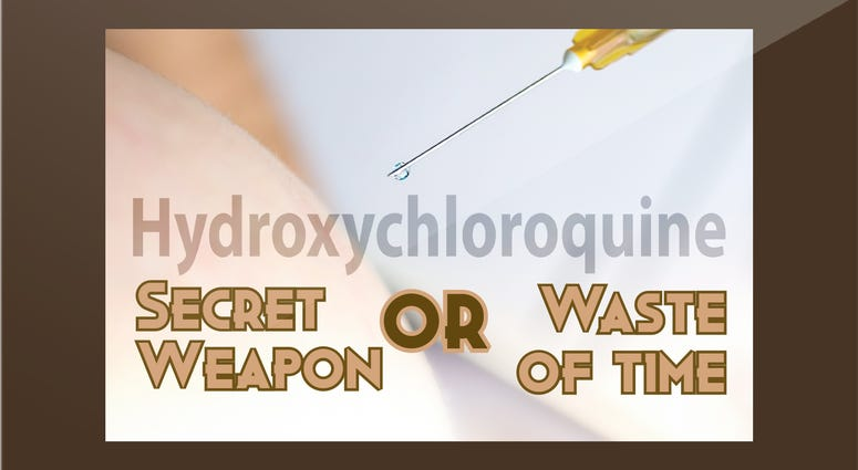 Hydroxychloroquine: Secret Weapon or Waste of Time?