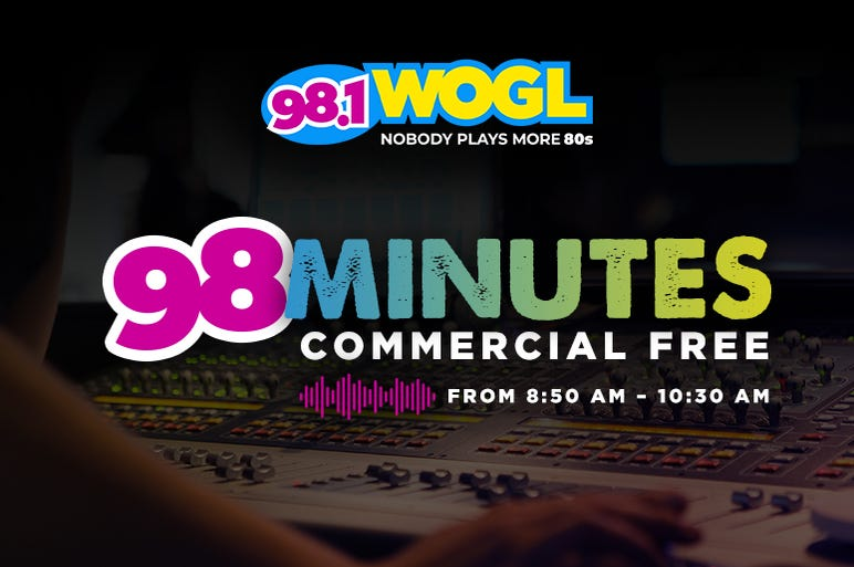98.1 WOGL 98 Minutes Commercial Free