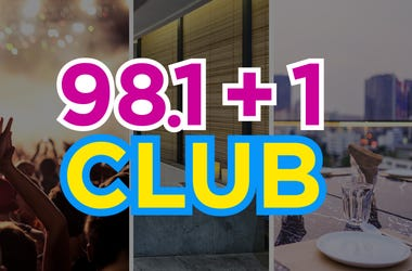 Win your way into the 98.1 +1 Club!