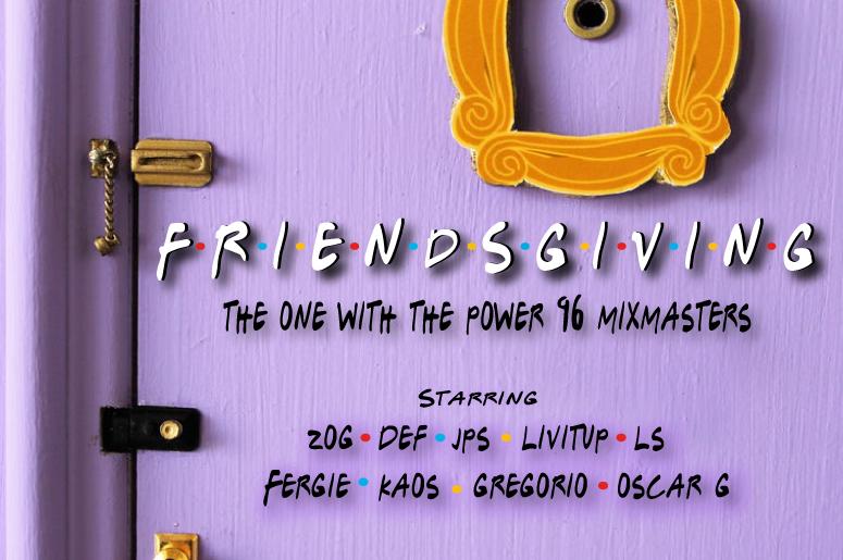 Friendsgiving Power 96